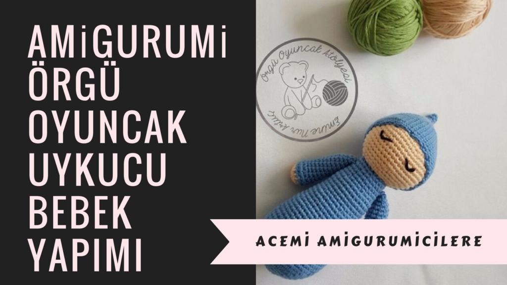 Amigurumi Uykucu Bebek 3 (Gövde) - YouTube | 576x1024